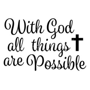 Matthew 19:23 With God All Things Are Possible Design