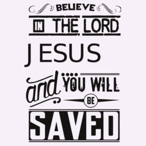 Acts 16:31 Believe and you will be saved Design