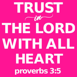 Proverbs 3:5 Trust in the Lord with all your heart Design
