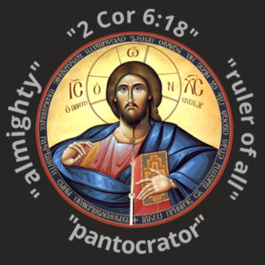 Christ_Pantocrator _ Ruler of All The Almighty 2 Corinthians 6_18 And will be a Father unto you, and ye shall be Design