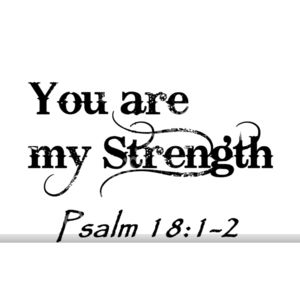 Psalm 18 You are my strength Thumbnail